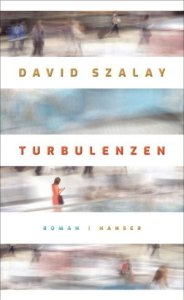 David Szalay - Turbulenzen