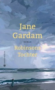 Jane Gardam - Robinsons Tochter