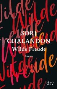 Sorj Chalandon Wilde Freude