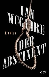 Ian McGuire - Der Abstinent