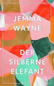 Jemma Wayne - Der silberne Elefant