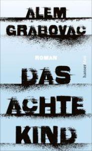 Alem Grabovac - Das achte Kind