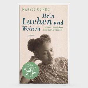 Maryse Condé - Mein Lachen und Weinen