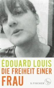 Édouard Louis - Die Freiheit einer Frau