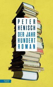 Peter Henisch -DER JAHRHUNDERTROMAN
