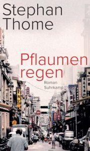 Stephan Thome - Pflaumenregen