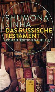 Shumona Sinha DAS RUSSISCHE TESTAMENT