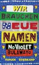 NoViolet Bulawayo Wir brauchen neue Namen