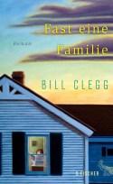 Bill Clegg - Fast eine Familie