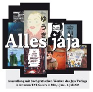 """Eröffnung der Ausstellung """"Alles jaja"""" mit buchgrafischen Werken des Berliner Jajaverlages in der neuen TAT-Galerie in Neu-Ulm am 1. Juni um 19 Uhr..."""