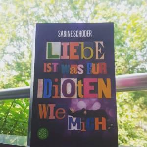 Liebe ist was für Idioten. Wie mich. ~ Sabine Schoder