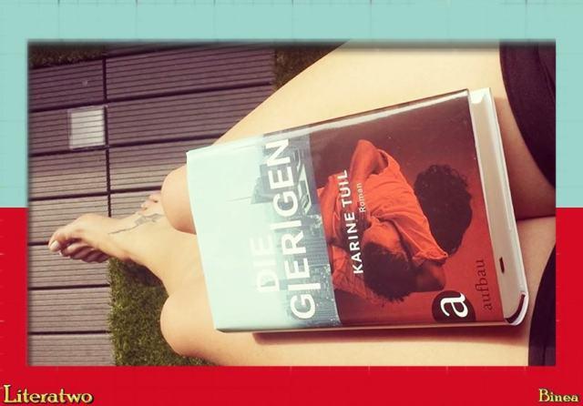 Literatwo: Die Gierigen ~ Karine Tuil ~