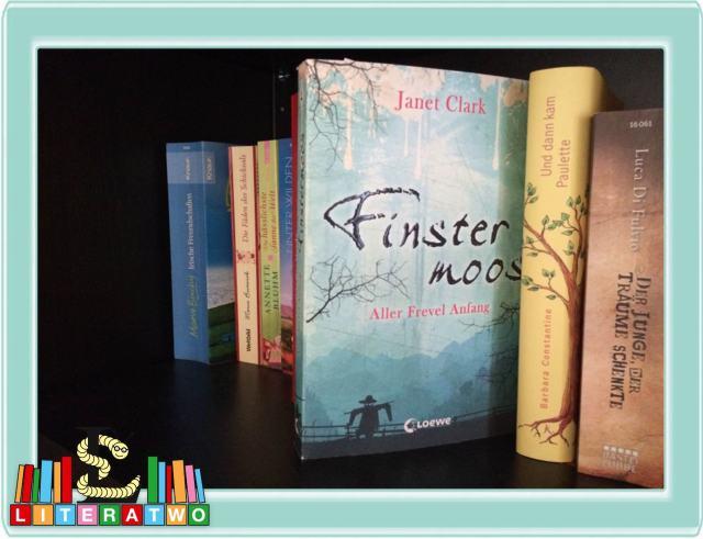 Finstermoos ~ Aller Frevel Anfang ~ Janet Clark