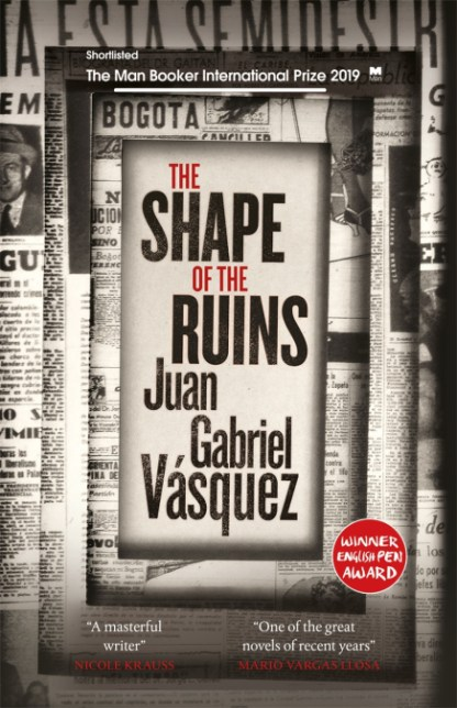 cover image of The Shape of The Ruins by Juan Gabriel Vasquez