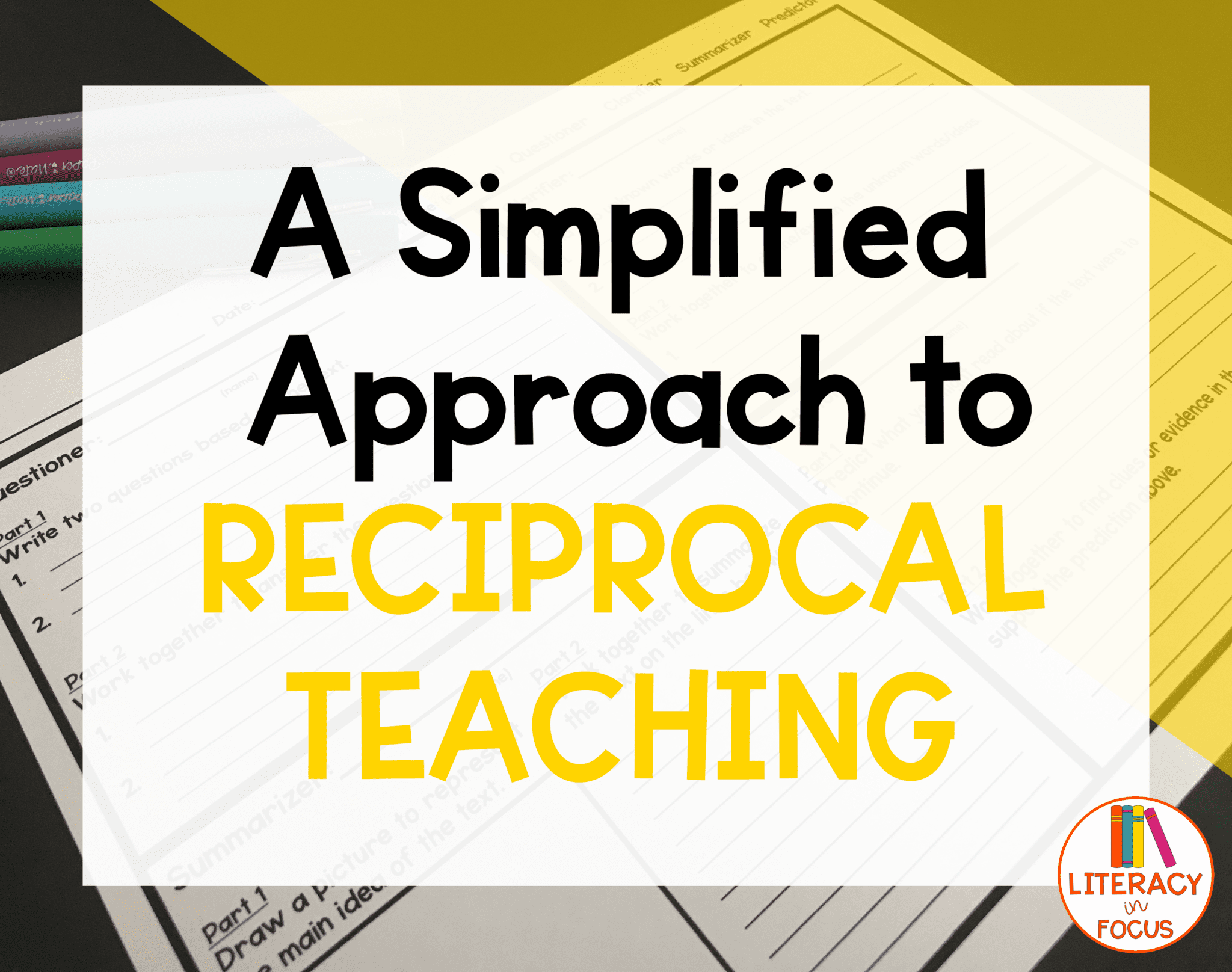 A Simplified Approach To Reciprocal Teaching