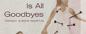 Tongo Eisen-Martin @ City Lights / Heaven is All Goodbyes