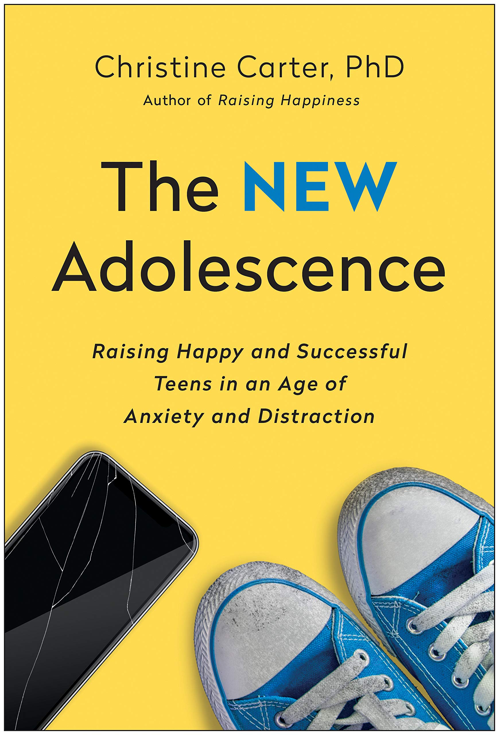 front cover of The New Adolescence by Christine Carter