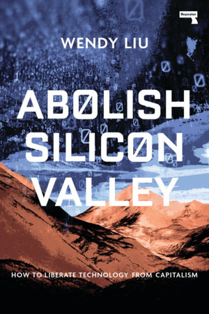 front cover of Abolish Silicon Valley