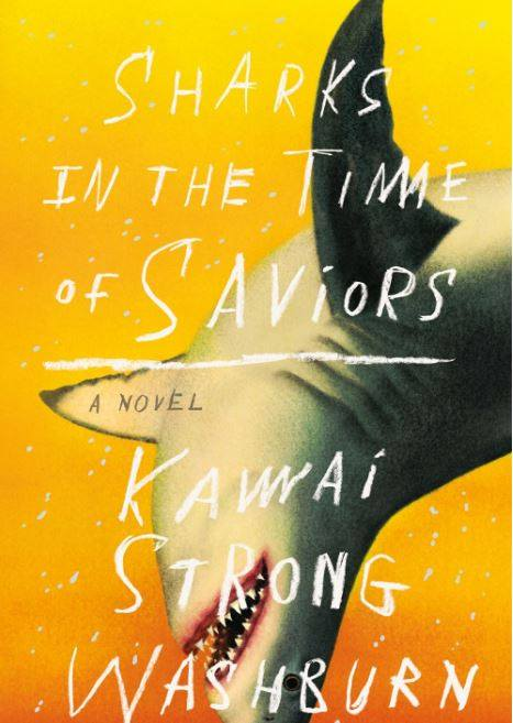 Kawai Strong Washburn: Sharks in the Time of Saviors