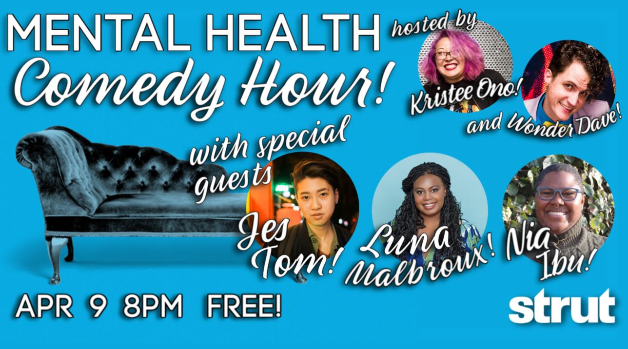 Mental Health Comedy Hour presented by Strut! April 9th 2020