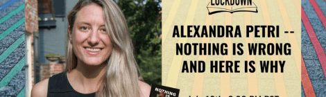 Litquake on Lockdown: Alexandra Petri and Nothing Is Wrong and Here Is Why