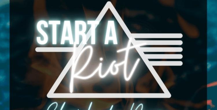 Start A Riot!