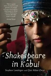 Shakespeare in Kabul by Qais Akbar Omar and Stephen Landrigan