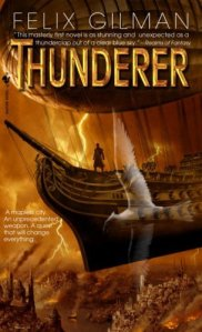 Featured Author Review: 'Thunderer' by Felix Gilman