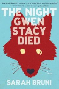LitStaff Review: The Night Gwen Stacy Died by Sarah Bruni