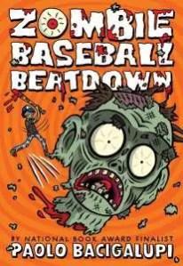 LitStack Review: Zombie Baseball Beatdown by Paolo Bacigalupi