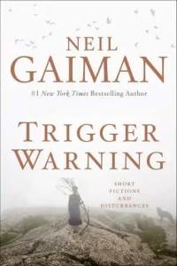 LitStack Review:  Trigger Warning by Neil Gaiman