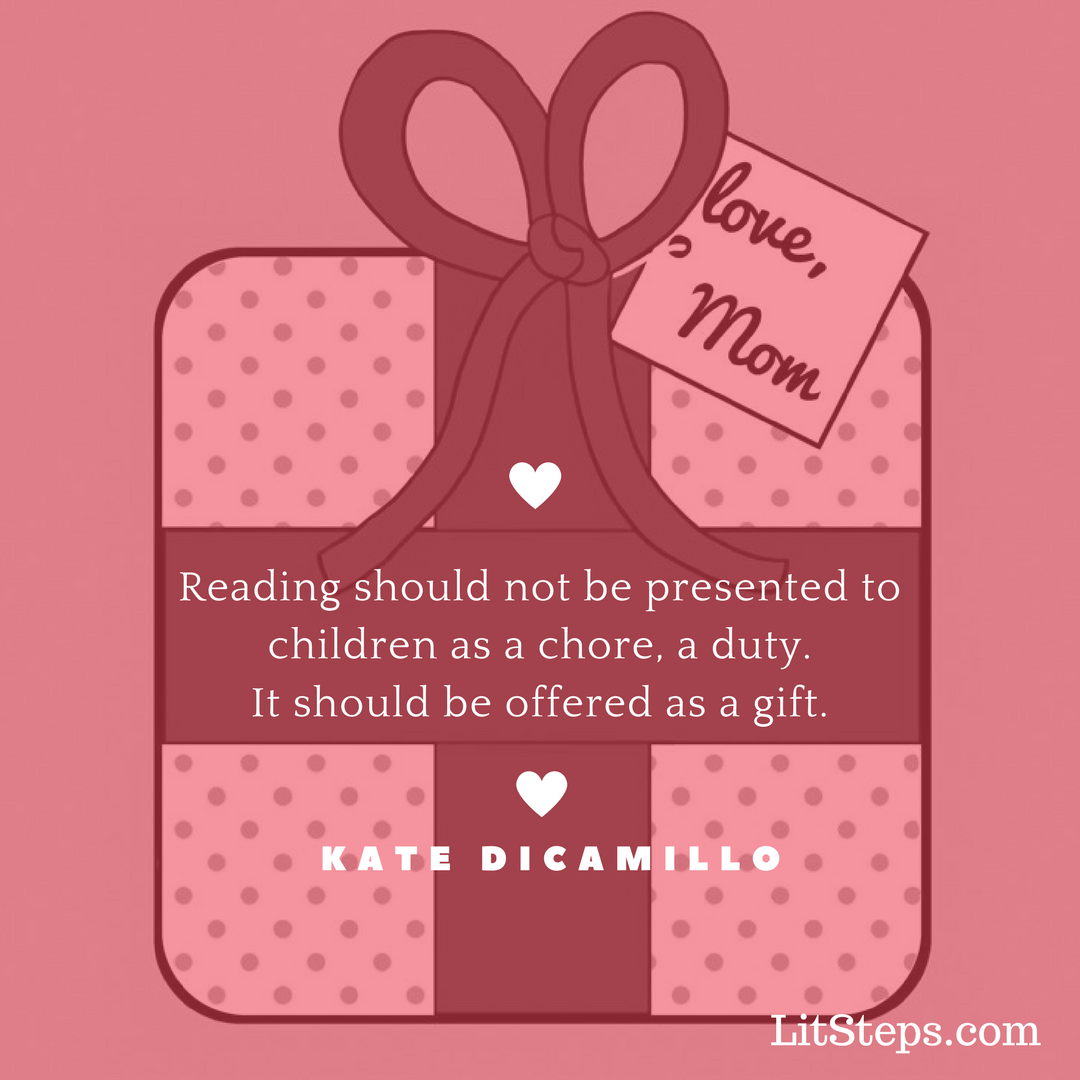 Kate dicamillo quote, reading is a gift, teach your child to read, LitSteps.com