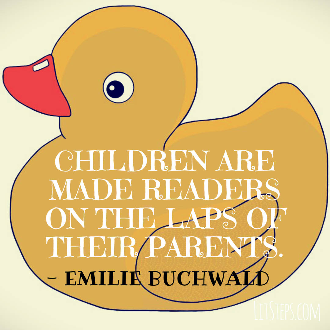 emilie buchwald quote, reading inspiration, read to child, litsteps.com, early literacy