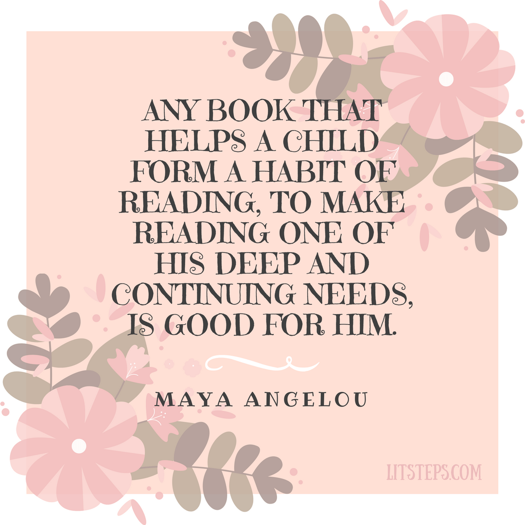 Maya Angelou quote, quotes about reading, books are good for kids