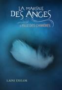 La marque des anges tome 1 : Fille des chimères