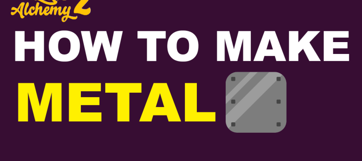 how to make metal in little alchemy 2