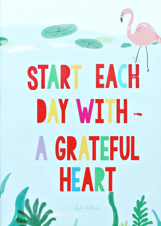 Start-each-day-with-a-grateful-heart-1-by-Suki-Mcmaster-photo-by-Little-Big-Bell