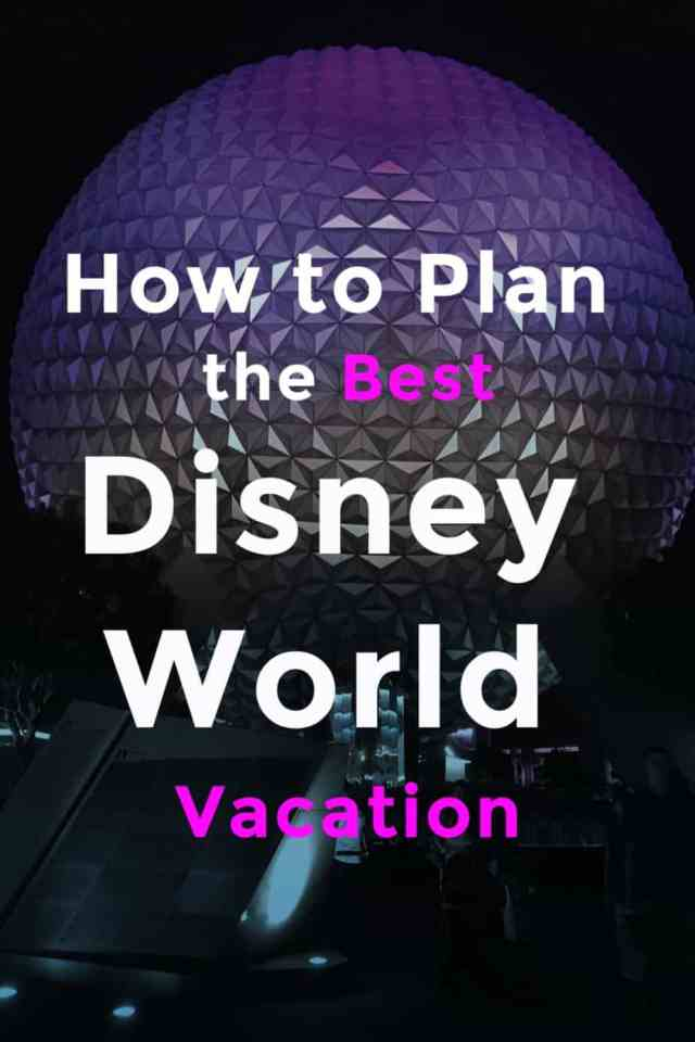 How to plan the best Disney world vacation