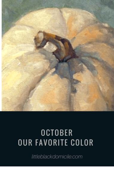 See Our Favorite October Colors @littleblackdomicile.com