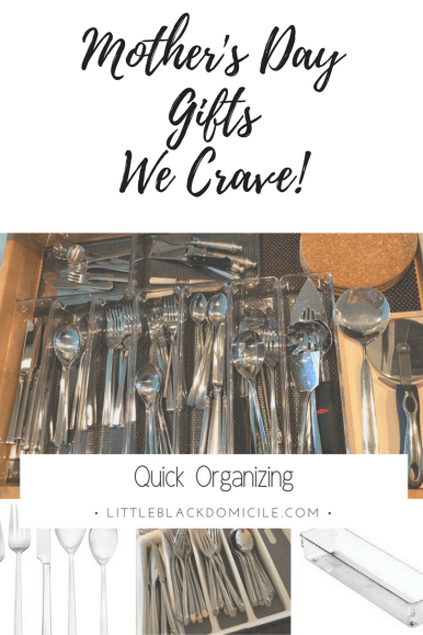 Mother's DayGifts We Crave!-Quick Organizing- Little Black Domicile