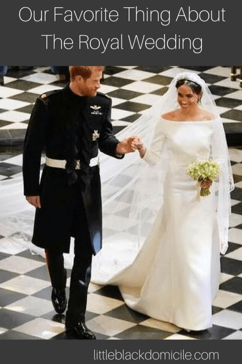 The Royal Wedding- Our Favorite Thing
