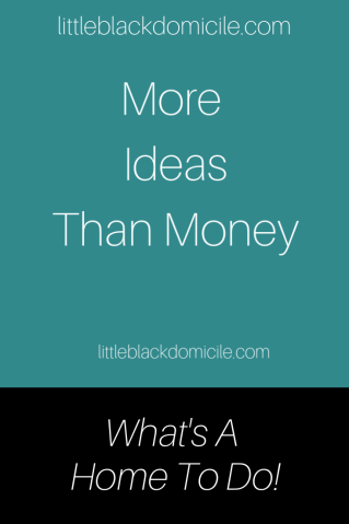 little-black-domicile-more-ideas-than-money