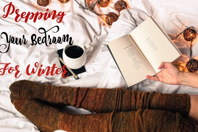Prepping Your Bedroom for Winter