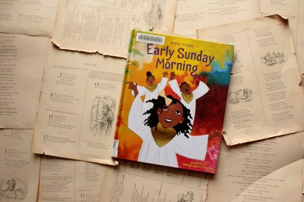 Early Sunday Morning | Denene Millner | Little Book, Big Story