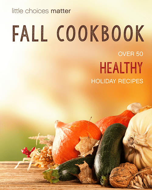 Little Choices Matter Healthy Fall Cookbook free Download