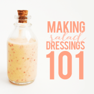 SALAD DRESSINGS 101