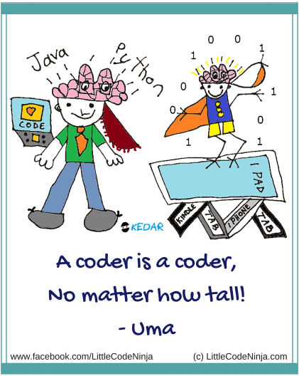 A coder is a coder no matter how tall! - Uma