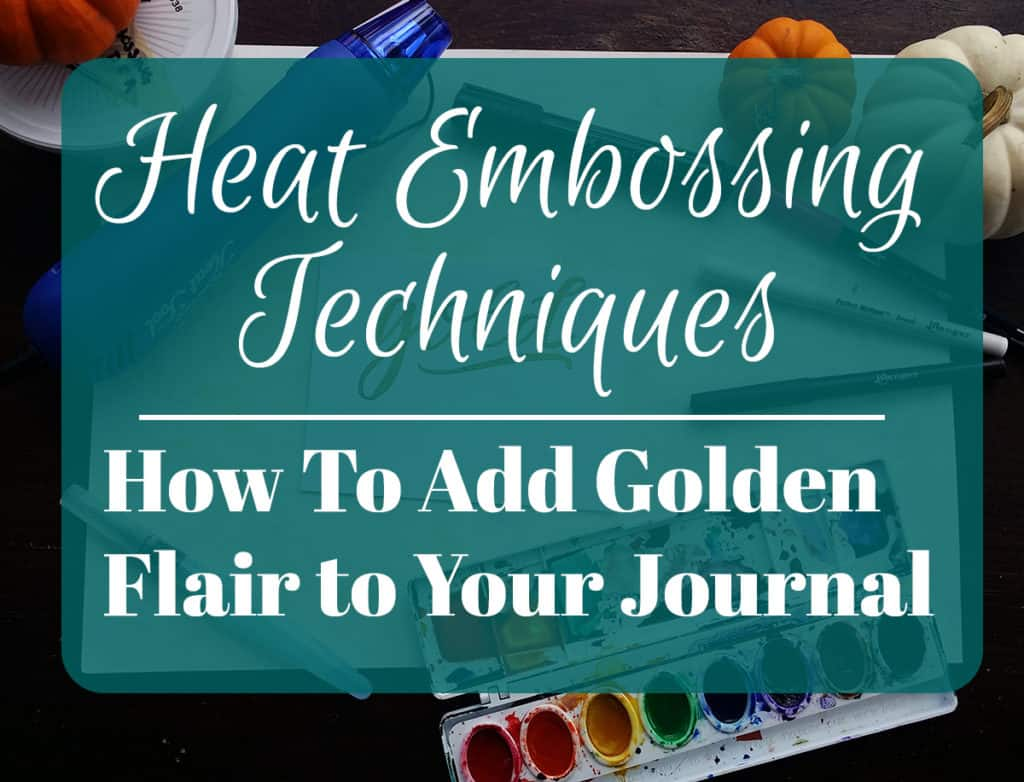 There is nothing more beautiful than gold, and it's never been easier to add it to your life! Heat embossing is an inexpensive, fun, and simple way to add the Midas touch to your journal. Come see these simple heat embossing techniques that have a huge wow factor!