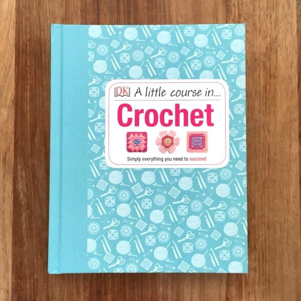 A Little Course in Crochet from Dorling Kindersley