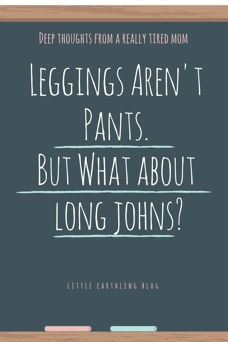 Leggings Are Not Pants, But What About Long Johns?